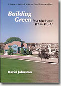 Building Green in a Black and White World