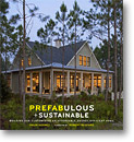 Prefabulous & Sustainable: Building and Customizing an Affordable, Energy-Efficient House